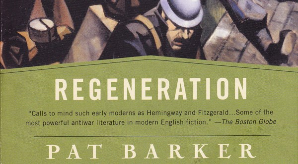 pat barker's regeneration a war The trilogy is trying to tell something about the parts of war that don't get into the  official accounts –pat barkerthe first book of the regeneration trilogy and a.