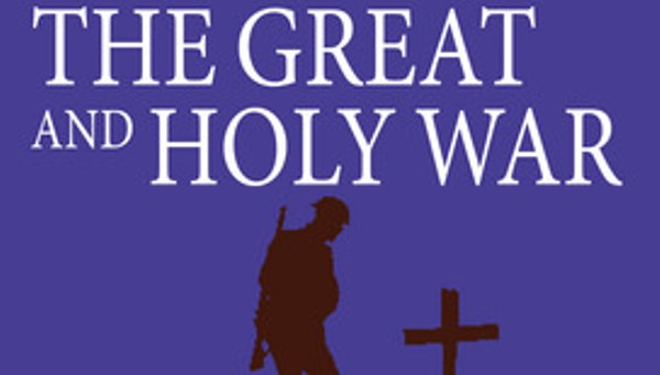 The Great and Holy War: How World War I changed religion forever ...