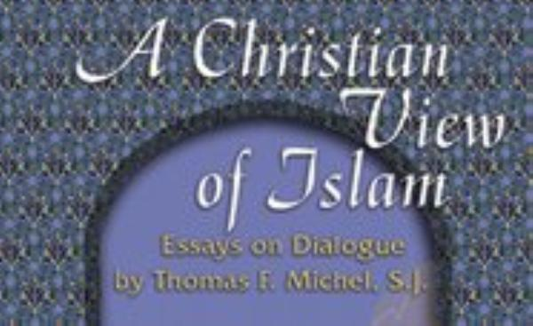 A Christian View of Islam: Essays on Dialogue | Thinking Faith: The ...
